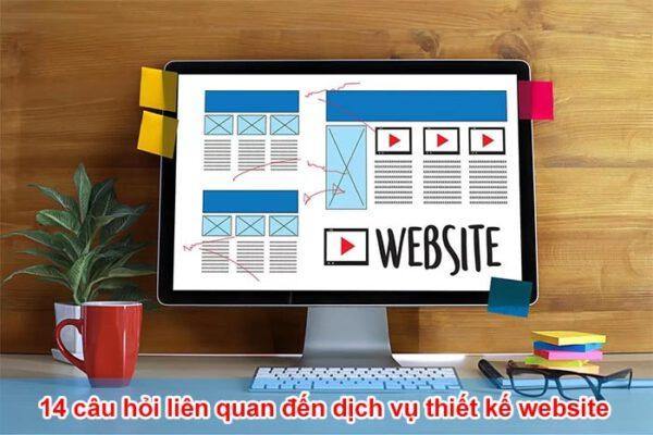 14 câu hỏi liên quan đến dịch vụ thiết kế website